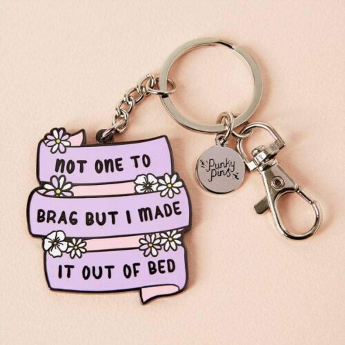 Not One To Brag But I Made It Out Of Bed Enamel Keyring