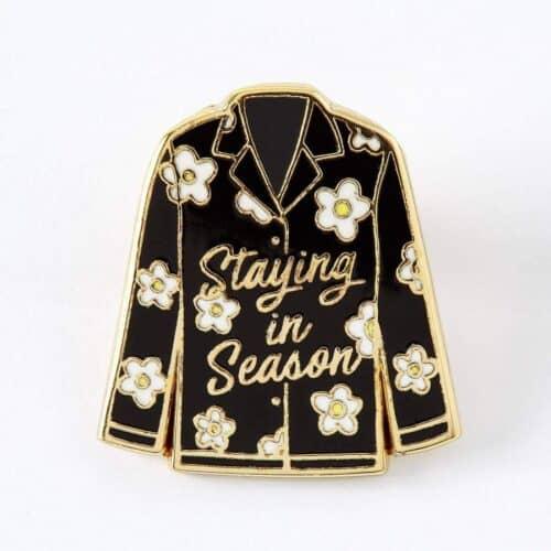 Staying in season enamel pin
